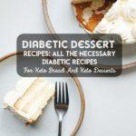[PDF] [EPUB] Diabetic Dessert Recipes All The Necessary Diabetic Recipes For Keto Bread And Keto Desserts: Pre Diabetic Recipe Cookbook Download