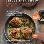 [PDF] [EPUB] Diabetic-Friendly Main Meal and Side Dish Recipes: The Collection of Diabetic-Friendly Main and Side Dishes! (Diabetic-Friendly Recipes Book 3) Download