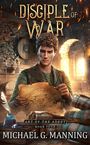 [PDF] [EPUB] Disciple of War (Art of the Adept Book 4) Download by Michael G. Manning