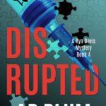 [PDF] [EPUB] Disrupted (Ryn Davis Mysteries, #4) Download