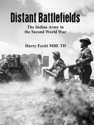 [PDF] [EPUB] Distant Battlefields: The Indian Army in the Second World War Download by Harry Fecitt