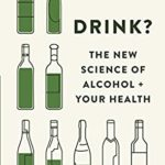 [PDF] [EPUB] Drink?: The New Science of Alcohol and Your Health Download