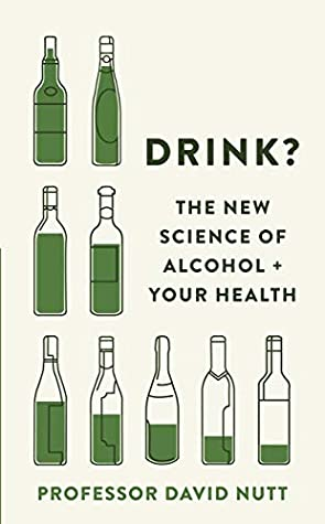 [PDF] [EPUB] Drink?: The New Science of Alcohol and Your Health Download by David J. Nutt