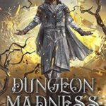 [PDF] [EPUB] Dungeon Madness (The Divine Dungeon, #2) Download