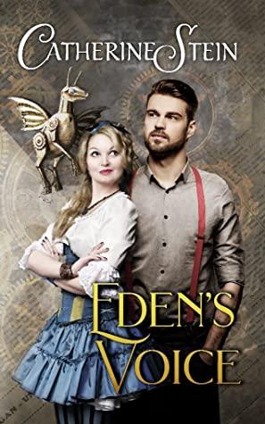 [PDF] [EPUB] Eden's Voice (Sass and Steam #1) Download by Catherine  Stein