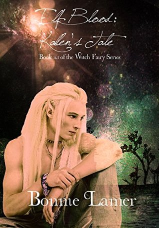 [PDF] [EPUB] Elf Blood: Kallen's Tale: Book 14.5 of The Witch Fairy Series Download by Bonnie Lamer