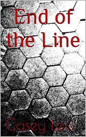 [PDF] [EPUB] End of the Line Download by Casey Levi