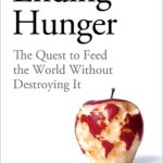 [PDF] [EPUB] Ending Hunger: The quest to feed the world without destroying it Download