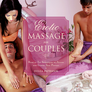 [PDF] [EPUB] Erotic Massage for Couples: Head to Toe Techniques to Arouse and Gratify Your Partner Download by Sylvia Patterson