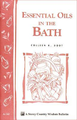 [PDF] [EPUB] Essential Oils in the Bath: Storey's Country Wisdom Bulletin A-160 Download by Colleen K. Dodt