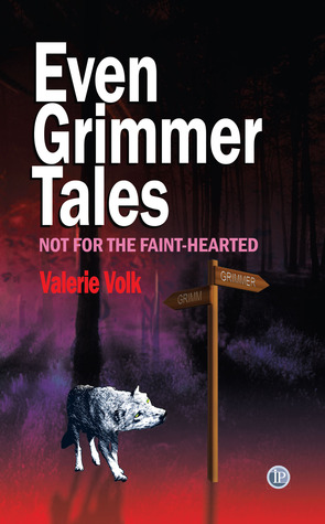 [PDF] [EPUB] Even Grimmer Tales Download by Valerie Volk
