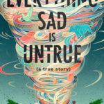 [PDF] [EPUB] Everything Sad Is Untrue: (a true story) Download