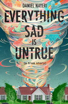 [PDF] [EPUB] Everything Sad Is Untrue: (a true story) Download by Daniel Nayeri