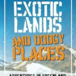 [PDF] [EPUB] Exotic Lands and Dodgy Places Download