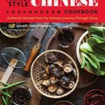 [PDF] [EPUB] Family Style Chinese Cookbook: Authentic Recipes from My Culinary Journey Through China Download