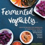 [PDF] [EPUB] Fermented Vegetables: Creative Recipes for Fermenting 64 Vegetables and Herbs in Krauts, Kimchis, Brined Pickles, Chutneys, Relishes and Pastes Download