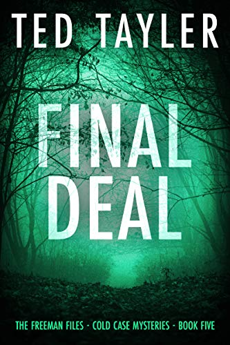 [PDF] [EPUB] Final Deal (The Freeman Files, #5) Download by Ted Tayler