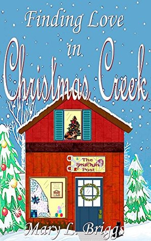 [PDF] [EPUB] Finding Love in Christmas Creek Download by Mary L. Briggs