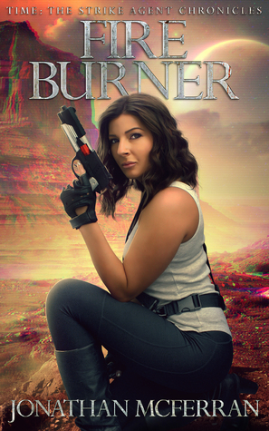 [PDF] [EPUB] Fire Burner (The Strike Agent Chronicles #2) Download by Jonathan McFerran