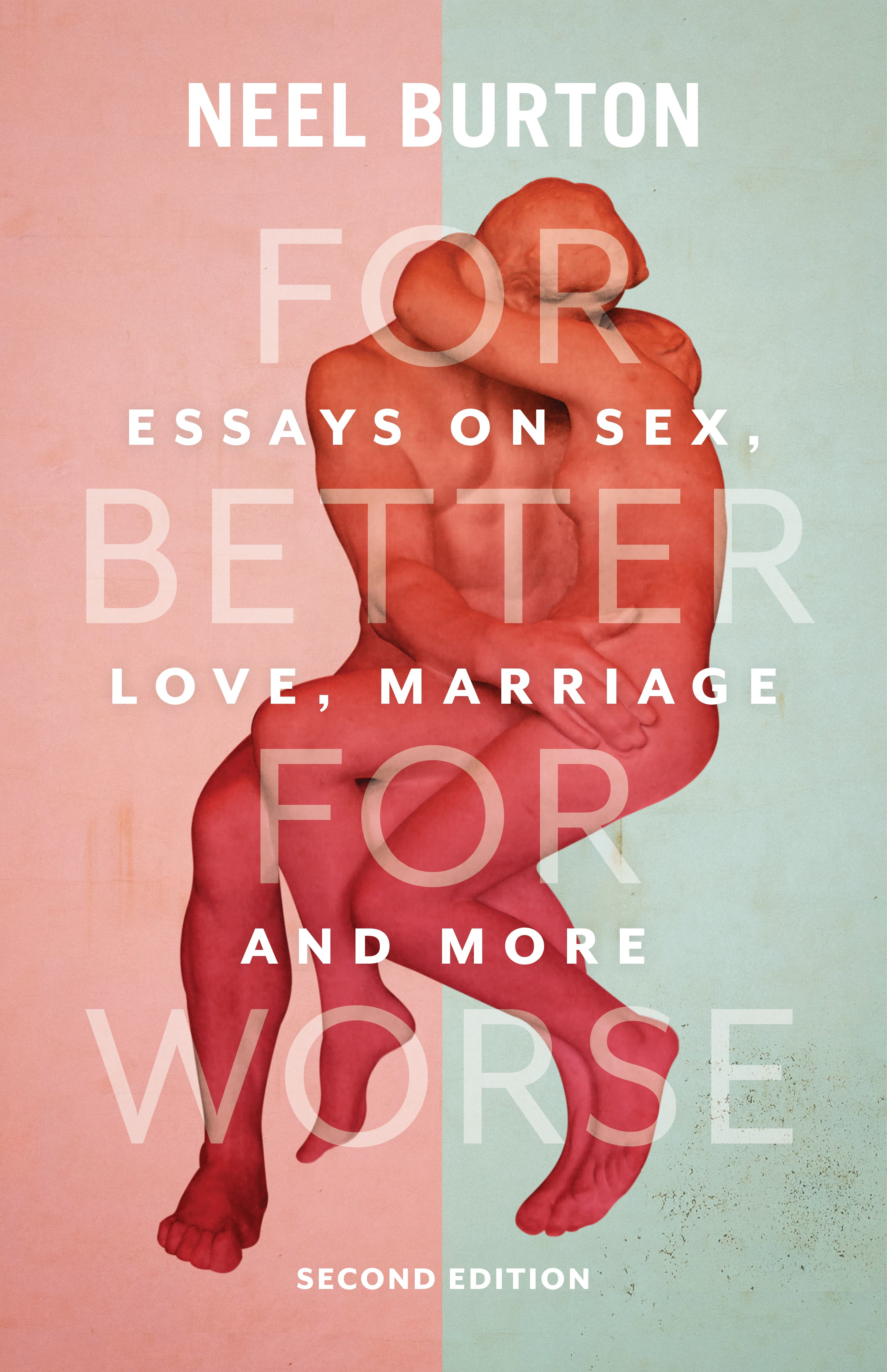[PDF] [EPUB] For Better For Worse: Essays on Sex, Love, Marriage, and More Download by Neel Burton