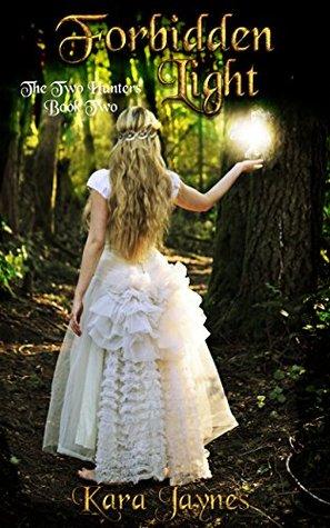 [PDF] [EPUB] Forbidden Light (The Two Hunters Book 2) Download by Kara Jaynes