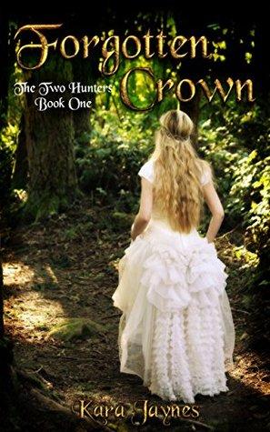 [PDF] [EPUB] Forgotten Crown (The Two Hunters Book 1) Download by Kara Jaynes