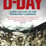 [PDF] [EPUB] Forgotten Voices of D-Day: A Powerful New History of the Normandy Landings in the Words of Those Who Were There Download