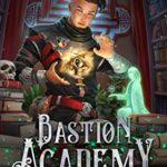 [PDF] [EPUB] Foundations (Bastion Academy, #1) Download