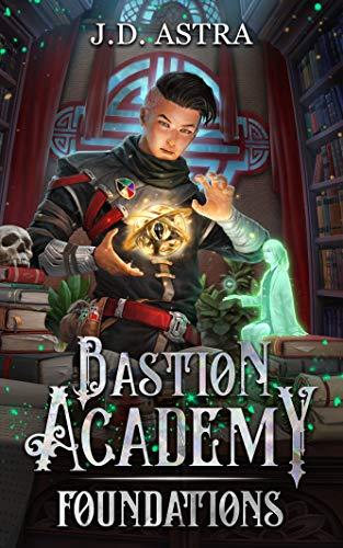 [PDF] [EPUB] Foundations (Bastion Academy, #1) Download by J.D. Astra