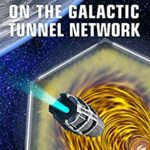 [PDF] [EPUB] Freelance On The Galactic Tunnel Network Download