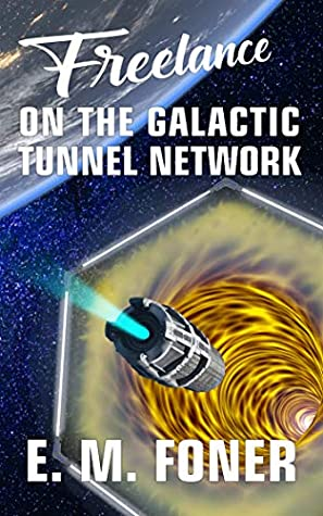 [PDF] [EPUB] Freelance On The Galactic Tunnel Network Download by E.M. Foner