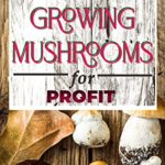 [PDF] [EPUB] GROWING MUSHROOMS for PROFIT: Simple and Advanced Techniques for Growing Download