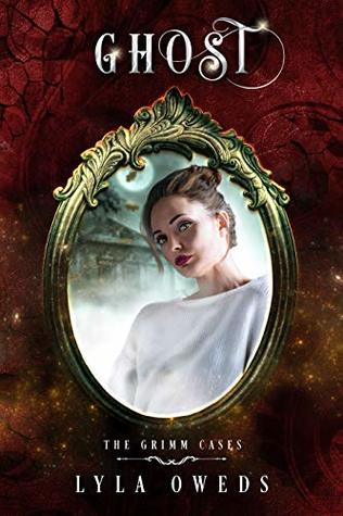 [PDF] [EPUB] Ghost (The Grimm Cases, #2) Download by Lyla Oweds