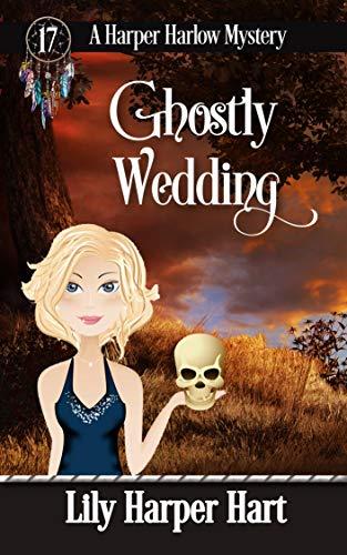 [PDF] [EPUB] Ghostly Wedding (A Harper Harlow Mystery #17) Download by Lily Harper Hart