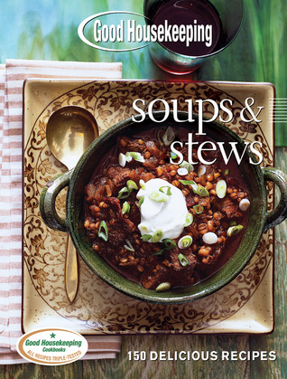 [PDF] [EPUB] Good Housekeeping Soups and Stews: 150 Delicious Recipes Download by Good Housekeeping
