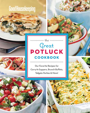 [PDF] [EPUB] Good Housekeeping the Great Potluck Cookbook: Our Favorite Recipes for Carry-In Suppers, Brunch Buffets, Tailgate Parties and More! Download by Good Housekeeping