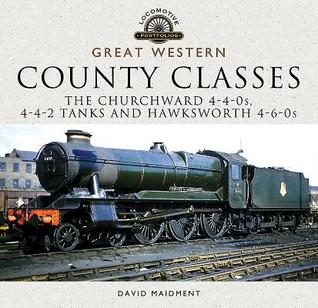 [PDF] [EPUB] Great Western, County Classes: The Churchward 4-4-0s, 4-4-2 Tanks and Hawksworth 4-6-0s Download by David Maidment