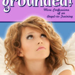 [PDF] [EPUB] Grounded! (Confessions of an Angel-In-Training, #2) Download