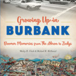 [PDF] [EPUB] Growing Up in Burbank: Boomer Memories from The Akron to Zodys Download