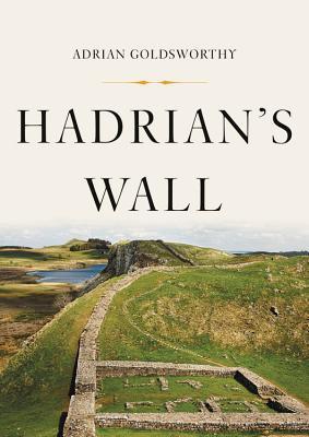 [PDF] [EPUB] Hadrian's Wall Download by Adrian Goldsworthy