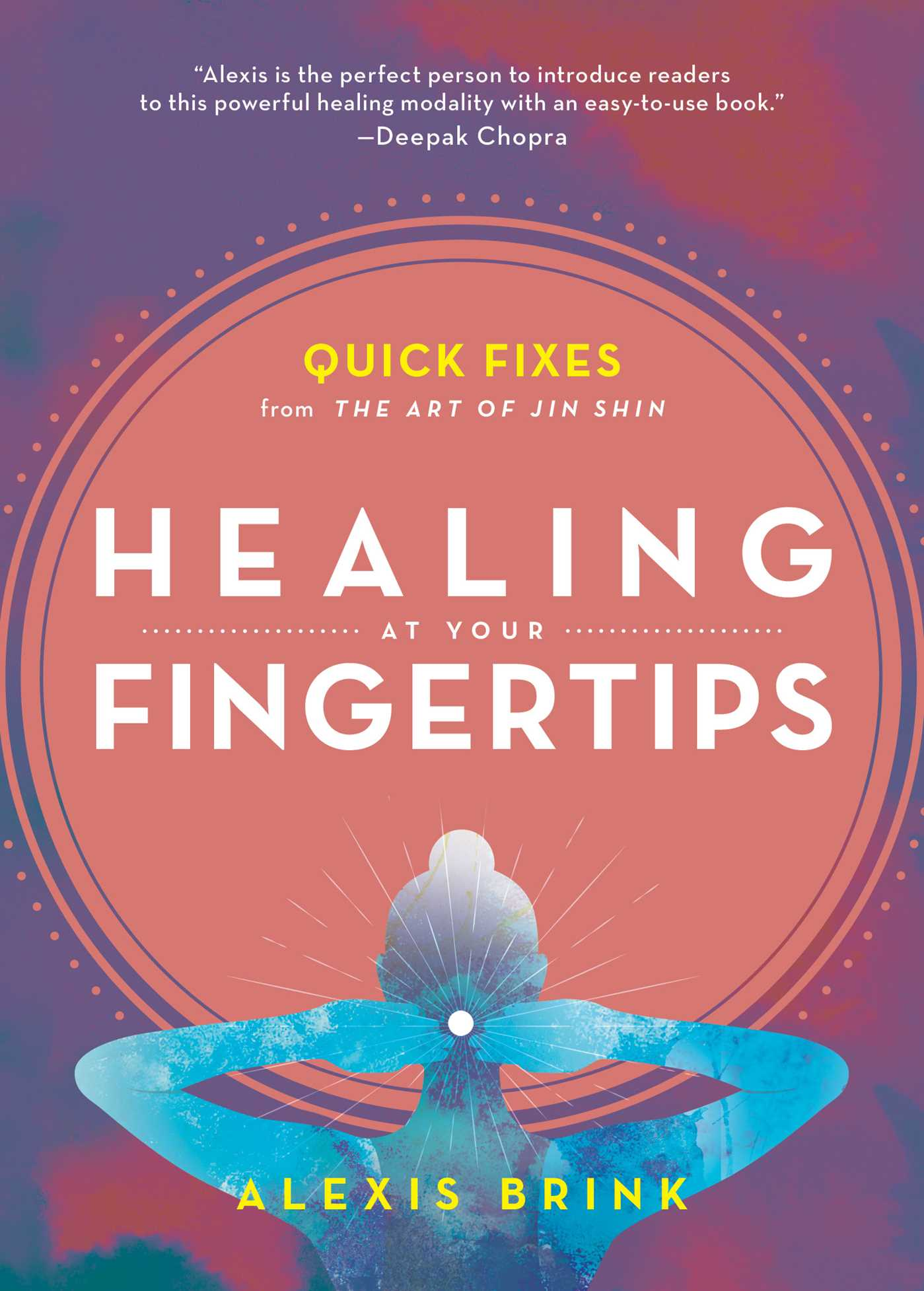 [PDF] [EPUB] Healing at Your Fingertips: Quick Fixes from the Art of Jin Shin Download by Alexis Brink