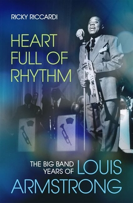 [PDF] [EPUB] Heart Full of Rhythm: The Big Band Years of Louis Armstrong Download by Ricky Riccardi