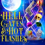 [PDF] [EPUB] Hell Gates and Hot Flashes: Paranormal Women's Fiction (Harrow Bay Book 1) Download