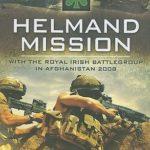 [PDF] [EPUB] Helmand Mission: With 1st Royal Irish Battlegroup In Afghanistan 2008 Download