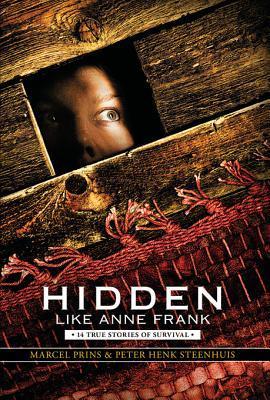 [PDF] [EPUB] Hidden Like Anne Frank: Fourteen True Stories of Survival Download by Marcel Prins
