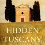 [PDF] [EPUB] Hidden Tuscany: Discovering Art, Culture, and Memories in a Well-Known Region's Unknown Places Download