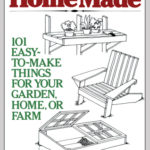 [PDF] [EPUB] HomeMade: 101 Easy-to-Make Things for Your Garden, Home, or Farm Download