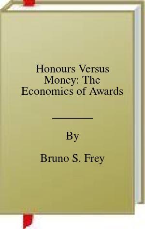 [PDF] [EPUB] Honours Versus Money: The Economics of Awards Download by Bruno S. Frey
