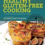 [PDF] [EPUB] Hot and Hip Healthy Gluten-Free Cooking: 75 Healthy Recipes to Spice Up Your Kitchen Download