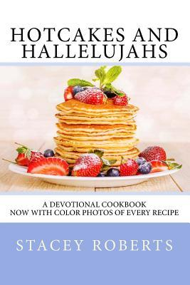 [PDF] [EPUB] Hotcakes and Hallelujahs: A Devotional Cookbook Featuring 90 Daybreak Devotions and 30 Easy and Delicious Breakfast Recipes Download by Stacey Roberts
